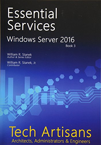 9781537553351: Windows Server 2016: Essential Services: Volume 3 (Tech Artisans Library for Windows Server 2016)