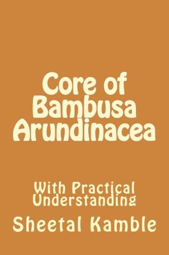 Core of Bambusa Arundinacea: With Practical Understanding: Kamble, Sheetal