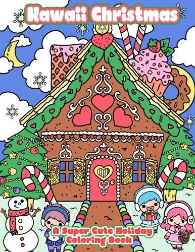 9781537555829: Kawaii Christmas: A Super Cute Holiday Coloring Book (Kawaii, Manga and Anime Coloring Books for Adults, Teens and Tweens) (Volume 6)