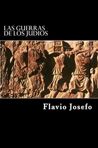Las Guerras de Los Judios (Spanish Edition): Josefo, Flavio