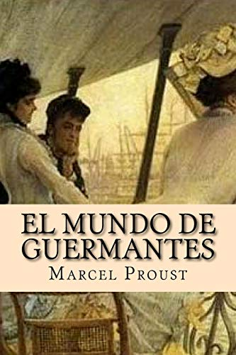 El Mundo de Guermantes (Paperback): Marcel Proust