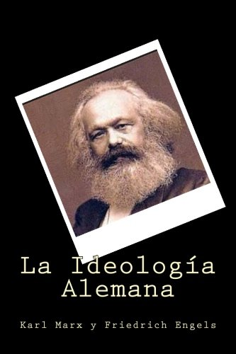 La Ideologia Alemana (Spanish Edition): Marx, Karl