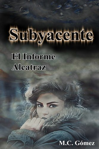 9781537558295: Subyacente: El Informe Alcatraz (Volume 1) (Spanish Edition)