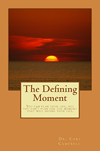 9781537558769: The Defining Moment: You can plan for your life, but you can't plan for the moment that defines your life
