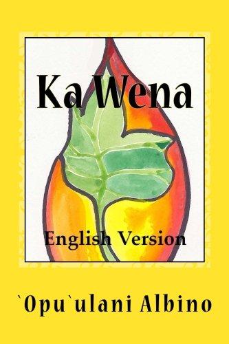 9781537559766: Ka Wena: English Version (Kukuiehu Series)