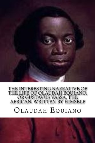 9781537562346: The Interesting Narrative of the Life of Olaudah Equiano: , or Gustavus Vassa, the African. Written by Himself