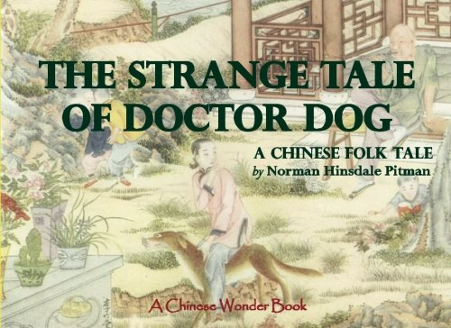 9781537562834: The Strange Tale of Doctor Dog: A Chinese Folk Tale (A Chinese Wonder Book)