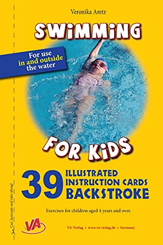 9781537565910: Backstroke - 39 Illustrated instruction cards: For use in and outside the water (Swimming for Kids) (Volume 3)