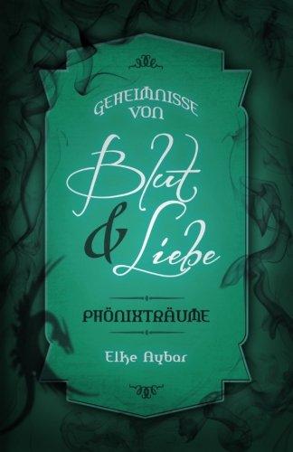 9781537566122: Geheimnisse von Blut & Liebe: Phönixträume: Volume 3