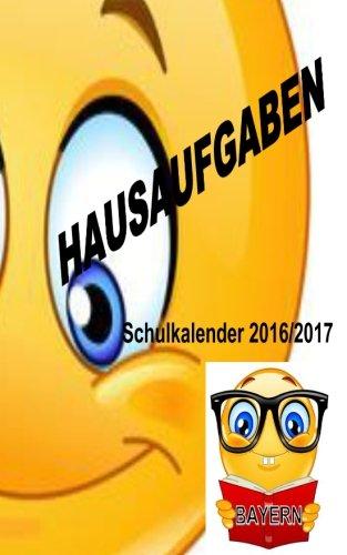 9781537567877: Hausaufgaben Schulkalender 2016/2017: Bayern (German Edition)