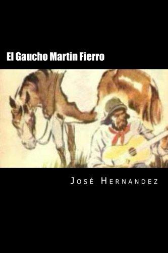 El Gaucho Martin Fierro (Spanish Edition): Hernandez, Jose