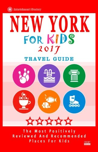 9781537575926: New York For Kids 2017: Places for Kids to Visit in New York (Kids Activities & Entertainment 2017)