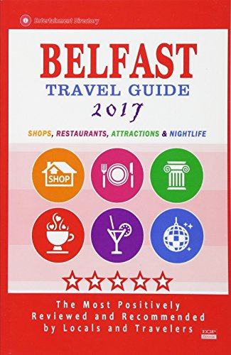 9781537576879: Belfast Travel Guide 2017: Shops, Restaurants, Attractions and Nightlife in Belfast, Northern Ireland (City Travel Guide 2017)