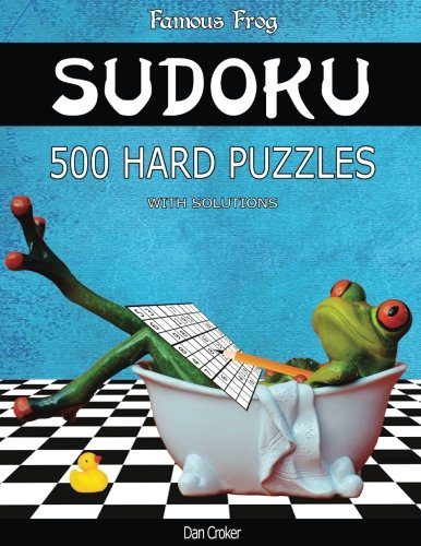 9781537577609: Famous Frog Sudoku 500 Hard Puzzles With Solutions: A Bathroom Sudoku Series 2 Book (Volume 7)