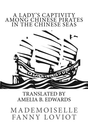 9781537578095: A Lady's Captivity Among Chinese Pirates in the Chinese Seas