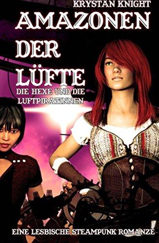 Amazonen Der Lufte: Die Hexe Und Die: Knight, Krystan
