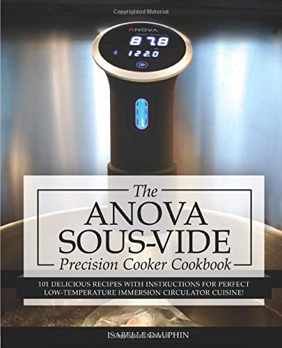 9781537582146: Anova Sous Vide Precision Cooker Cookbook: 101 Delicious Recipes With Instructions For Perfect Low-Temperature Immersion Circulator Cuisine! (Sous-Vide Immersion Gourmet Cookbooks) (Volume 2)