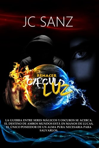 9781537583617: El Circulo de la Luz: Renacer: Volume 1 (Saga del Circulo de la Luz)