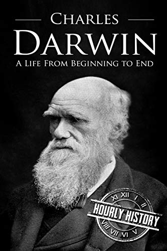 9781537584782: Charles Darwin: A Life From Beginning to End (Scientist Biographies)