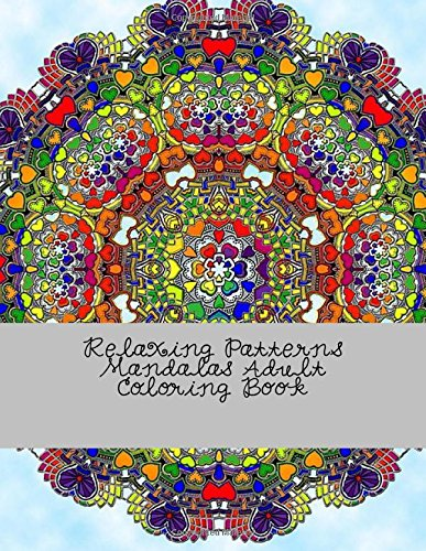 9781537585611: Relaxing Patterns Mandalas Adult Coloring Book