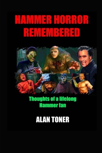 Hammer Horror Remembered: Thoughts of a Lifelong Hammer Fan