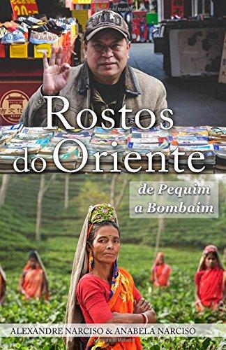 9781537588506: Rostos do Oriente: de Pequim a Bombaim (Portuguese Edition)