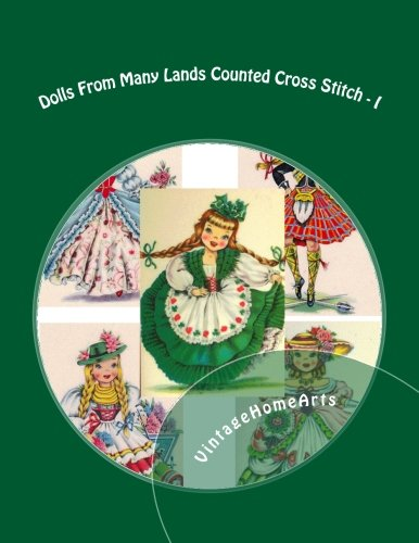 Dolls From Many Lands Counted Cross Stitch: England, Ireland, Scotland, France, Germany (Volume 1):...