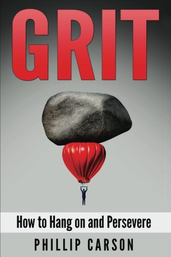 9781537594118: Grit: How to Hang on and Persevere (Volume 2)