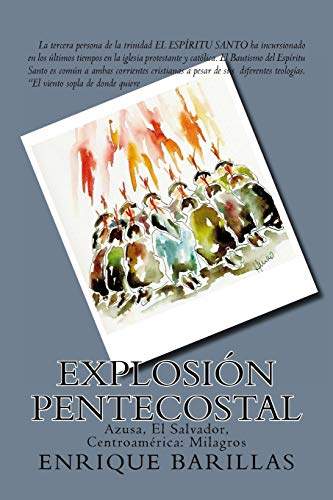Explosion Pentecostal: Azusa, El Salvador, Centroamérica: Milagros (Spanish Edition): Enrique ...