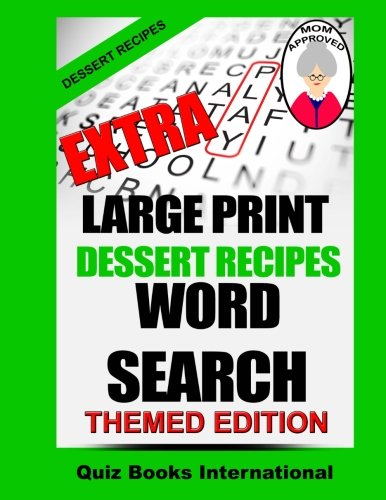 Extra Large Print Word Search - Dessert Recipes: Mike Edwards