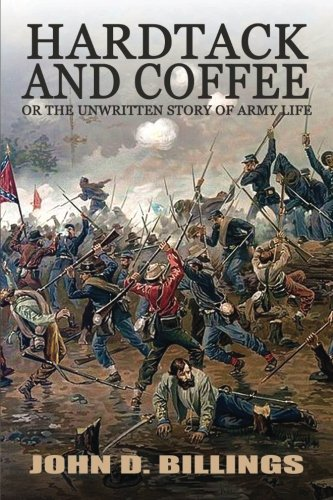 9781537600277: Hardtack and Coffee or The Unwritten Story of Army Life