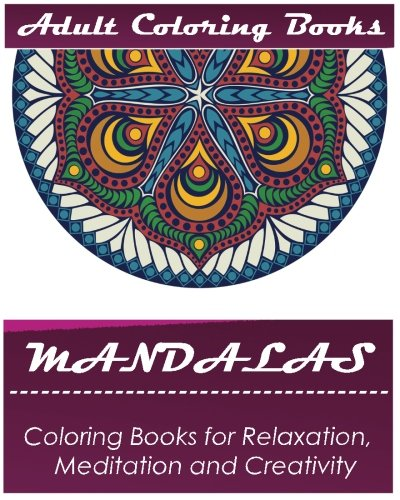 9781537600932: Mandala: Coloring Book for Adult: Mandala Coloring Books for Relaxation, Meditation and Creativity