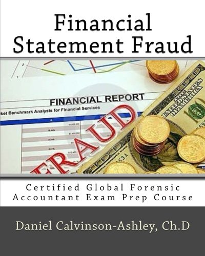 9781537601908: Financial Statement Fraud: Certified Global Forensic Accountant Exam Prep Course