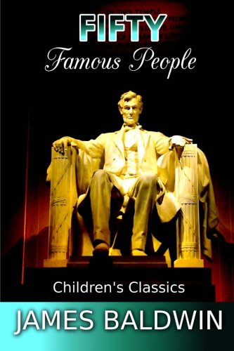9781537603445: Fifty Famous People (Children's Classics) (Volume 40)