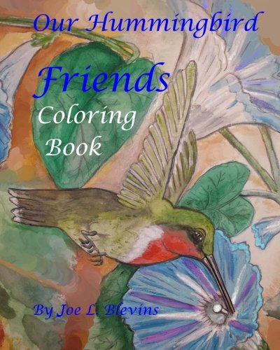 9781537605739: Our Hummingbird Friends Coloring Book: A Coloring Book for All Ages