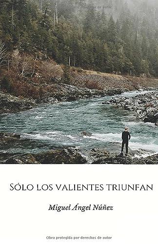 9781537608457: Sólo los valientes triunfan (Pasaje a la vida) (Volume 9) (Spanish Edition)