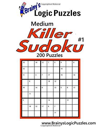 9781537610115: Brainy's Logic Puzzles Medium Killer Sudoku #1 200 Puzzles (Volume 1)