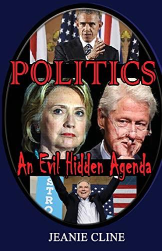 9781537613512: Politics: An Evil Hidden Agenda