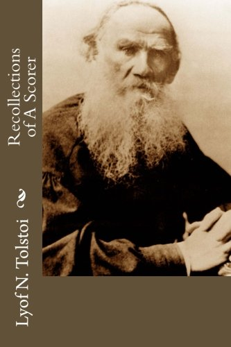 Recollections of a Scorer: Tolstoi, Lyof N.