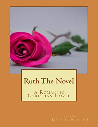 9781537617503: Ruth The Novel: A Romantic Christian Novel