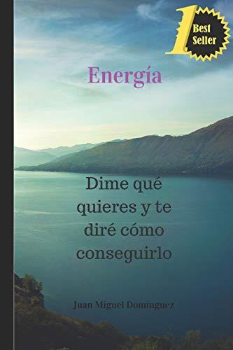 9781537620664: Energía: Dime qué quieres y te diré cómo conseguirlo