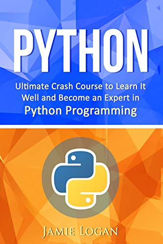 9781537620817: Python: Ultimate Crash Course to Learn It Well and Become an Expert in Python Programming