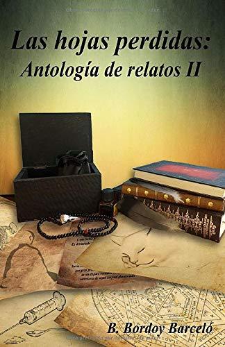 9781537622514: Las hojas perdidas: Antología de relatos II