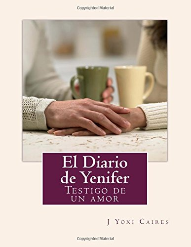 9781537622859: El Diario de Yenifer: Testigo de un amor (Spanish Edition)