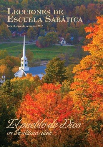 9781537623009: Lecciones de escuela sabática: El pueblo de Dios en los Ultimos días (Spanish Edition)