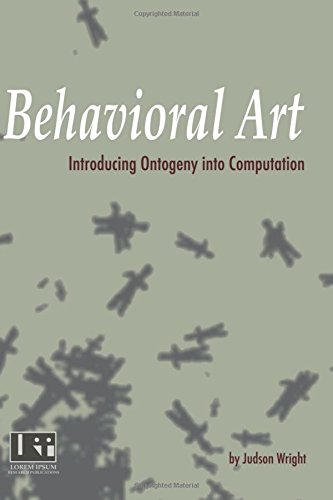 9781537623207: Behavioral Art: Introducing Ontogeny into Computation
