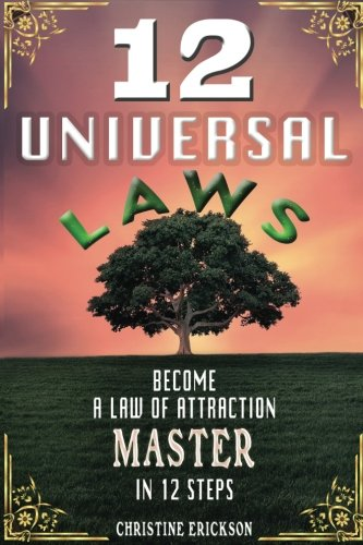 9781537623948: 12 Universal Laws: Become A Law Of Attraction Master In 12 Steps