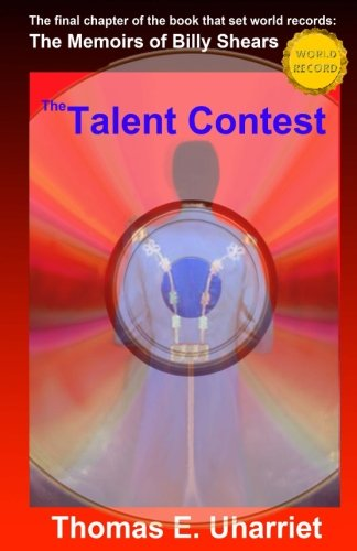 9781537626178: The Talent Contest: The Final Chapter of The Memoirs of Billy Shears: Special Edition for Participants
