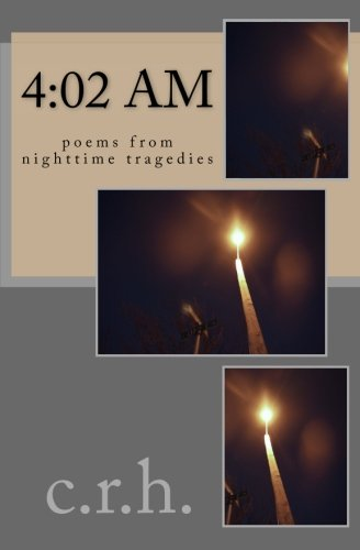 9781537629728: 4:02 AM: poems from nighttime tragedies