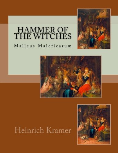 9781537630489: Hammer of the Witches: Malleus Maleficarum